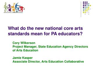What do the new national core arts standards mean for PA educators?