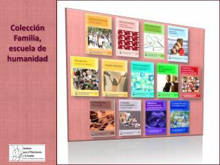 Colección  Familia, escuela de humanidad