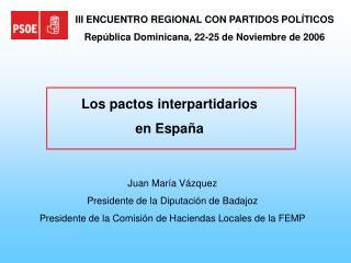 III ENCUENTRO REGIONAL CON PARTIDOS POLÍTICOS República Dominicana, 22-25 de Noviembre de 2006