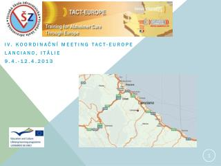 IV. Koordina?n� meeting  tact-europe Lanciano ,  it�lie 9.4.-12.4.2013