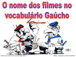O nome dos filmes no vocabulário Gaúcho
