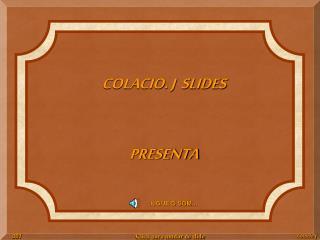 COLACIO. J  SLIDES PRESENTA
