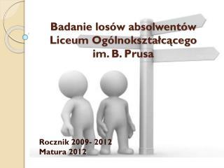 Badanie losów absolwentów Liceum Ogólnokształcącego  im. B. Prusa