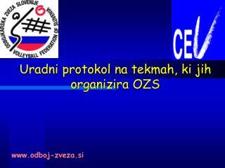 Uradni protokol na tekmah, ki jih organizira OZS