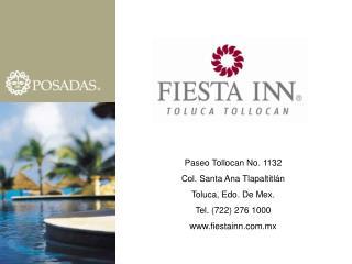 Paseo Tollocan No. 1132 Col. Santa Ana Tlapaltitlán Toluca, Edo. De Mex. Tel. (722) 276 1000