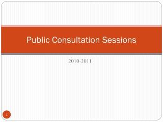Public Consultation Sessions