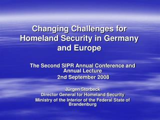 Changing Challenges for Homeland Security in Germany and Europe