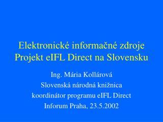 Elektronické informačné zdroje  Projekt eIFL Direct na Slovensku