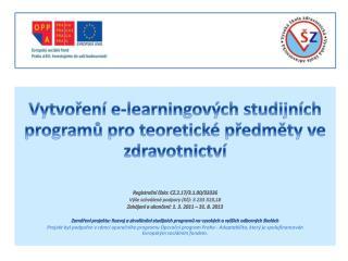 Vytvoření e- learningových  studijních programů pro teoretické předměty ve zdravotnictví