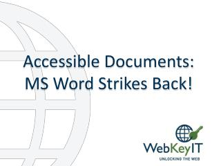 Accessible Documents: MS Word Strikes Back!