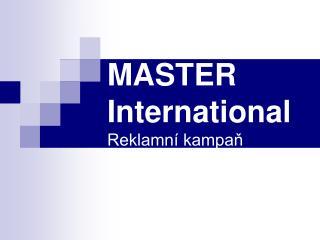 MASTER International Reklamní kampaň