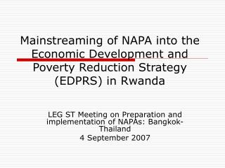 LEG ST Meeting on Preparation and implementation of NAPAs: Bangkok-Thailand  4 September 2007