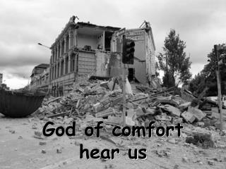 God of comfort  hear us