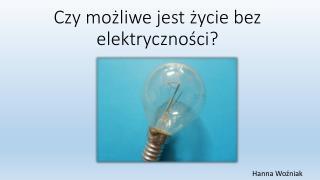 Czy możliwe jest życie bez elektryczności?