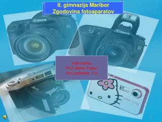 II. gimnazija Maribor Zgodovina fotoaparatov