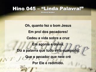 "Hino 045 – ""Linda Palavra!""  Richard Holden"