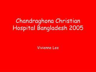 Chandraghona Christian Hospital Bangladesh 2005 Vivienne Lee