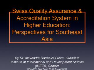Swiss Quality Assurance  Accreditation System in Higher Education: Perspectives for Southeast Asia