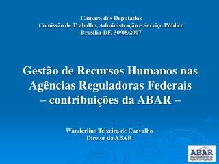 Gestão de Recursos Humanos nas Agências Reguladoras Federais        – contribuições da ABAR –