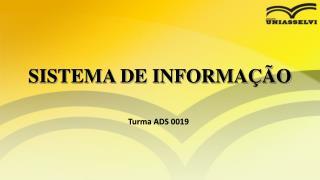 SISTEMA DE INFORMA��O