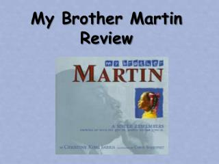 My Brother Martin Review