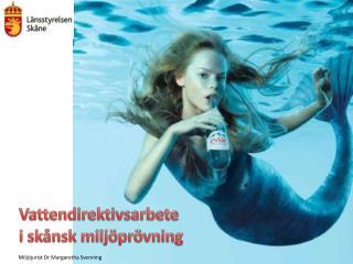 Vattendirektivsarbete i skånsk miljöprövning
