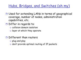 Hubs, Bridges, and Switches oh my