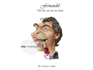 Fernandel Un dur, un vrai, un tatou�