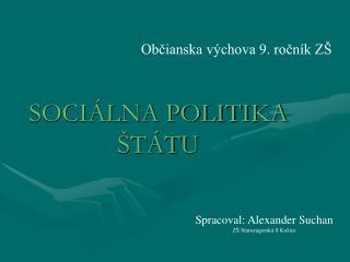 SOCIÁLNA POLITIKA ŠTÁTU