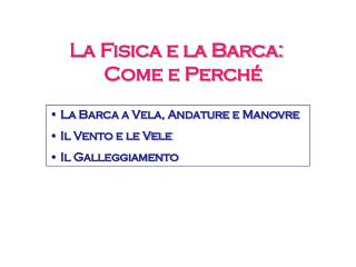 La Fisica e la Barca: Come e Perch�