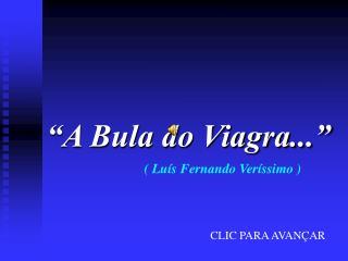 """""""A Bula do Viagra..."""""""