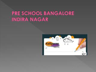 Play School in Indira Nagar Bangalore