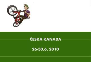 ČESKÁ KANADA 26-30.6. 2010