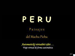 P E R  U P a i s a j e s del Machu Pichu