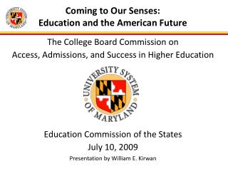 Coming to Our Senses:  Education and the American Future