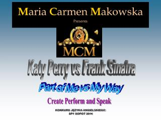 M aria  C armen M akowska Presents