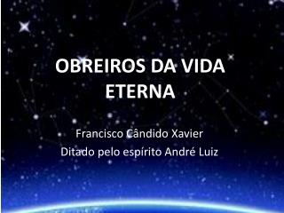 OBREIROS DA VIDA ETERNA