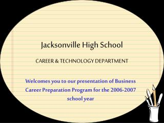 Jacksonville High School CAREER & TECHNOLOGY DEPARTMENT