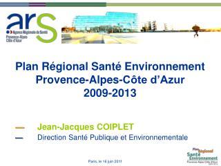 Plan Régional Santé Environnement Provence-Alpes-Côte d'Azur 2009-2013