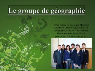 Le  groupe  de  géographie