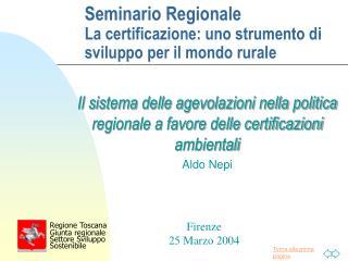 Seminario Regionale La certificazione: uno strumento di sviluppo per il mondo rurale