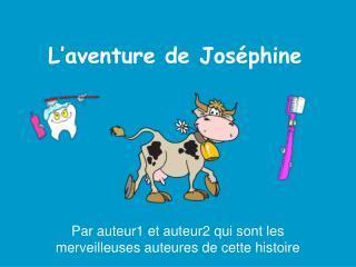 L'aventure de Joséphine