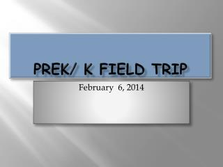 PreK / K Field Trip