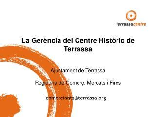 La Gerència del Centre Històric de Terrassa