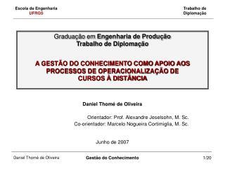 Daniel Thomé de Oliveira Orientador: Prof. Alexandre Jeselsohn, M. Sc.