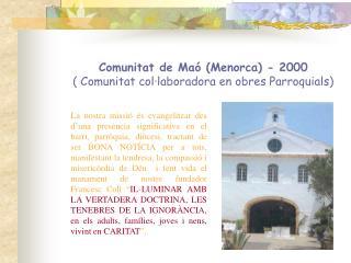 Comunitat de Maó (Menorca) - 2000 ( Comunitat col·laboradora en obres Parroquials)