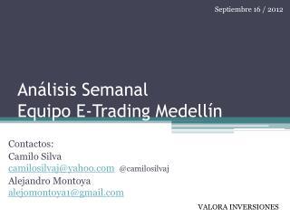 An�lisis Semanal  Equipo E-Trading Medell�n