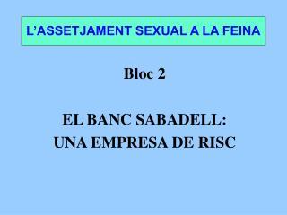 L'ASSETJAMENT SEXUAL A LA FEINA