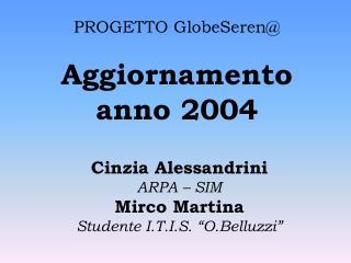PROGETTO GlobeSeren@ Aggiornamento anno 2004