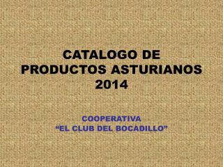 CATALOGO DE PRODUCTOS ASTURIANOS 2014